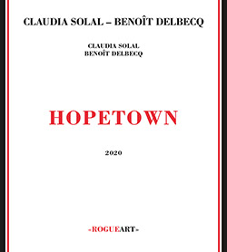 Solal, Claudia / Benoit Delbecq: Hope Town <i>[Used Item]</i> (RogueArt)