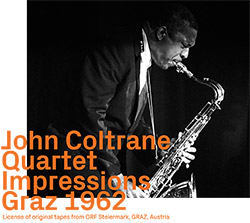 Coltrane, John Quartet: Impressions Graz 1962 (ezz-thetics by Hat Hut Records Ltd)