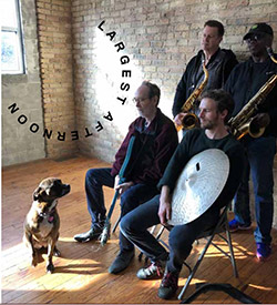 Lindsay, Arto / Joe McPhee / Ken Vandermark / Phil Sudderberg: Largest Afternoon (Corbett vs. Dempsey)