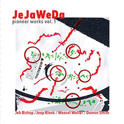 JeJaWeDa (Bishop / Blonk / Walter / Smith): Pioneer Works Vol. 1 [CD + BOOKLET]