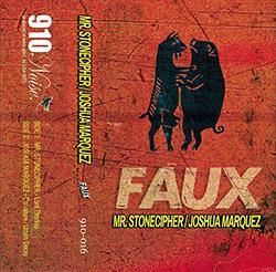 Mr. Stonecipher / Joshua Marquez: Faux [CASSETTE]