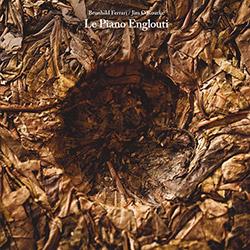 Ferrari, Brunhild / Jim O'Rourke: Le Piano Englouti [VINYL] (Black Truffle)