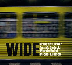 Francois Carrier / Tomek Gadecki / Marcin Bozek / Michel Lambert: WIDE (FMR Records)