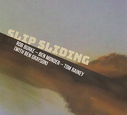 Burke, Rob / Ben Monder / Tom Rainey / Ben Grayson: Slip Sliding (FMR)