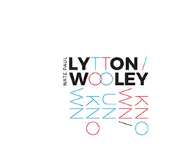 Lytton, Paul / Nate Wooley: Known / Unknown