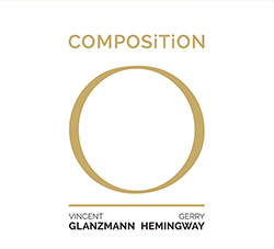 Glanzmann, Vincent / Gerry Hemingway: Composition O