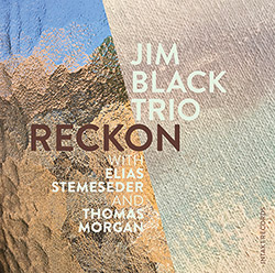 Black, Jim Trio (w/ Elias Stemseder / Thomas Morgan): Reckon