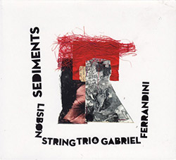 Lisbon String Trio & Gabriel Ferrandini: Sediments (Creative Sources)