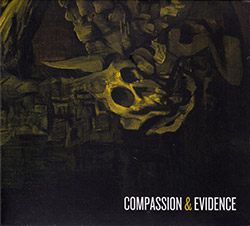 Dominic Cramp / Mike Khoury / Philip Greenlief / Gino Robair: Compassion & Evidence (Creative Sources)