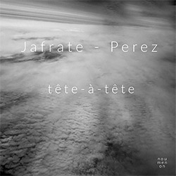 Jafrate, Keith / Herve Perez: Tete-a-Tete