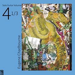 Chadbourne, Eugene: Solo Guitar Volume 4-1/3 [VINYL]