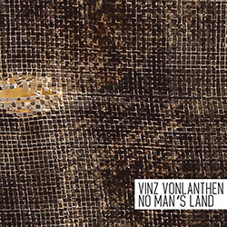 Vonlanthen, Vinz: No Man's Land