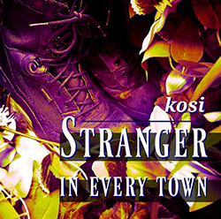 Kosi: Stranger In Every Town <i>[Used Item]</i> (self-released)