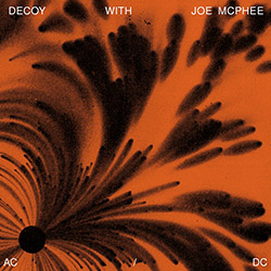 Decoy (Alexander Hawkins / John Edwards / Steve Noble) With Joe McPhee: AC/DC