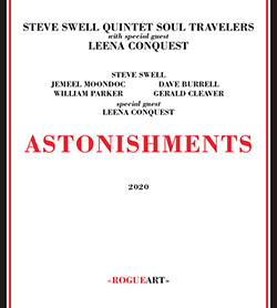 Steve Swell Quintet Soul Travelers with Special Guest Leena Conquest: Astonishments (RogueArt)