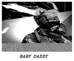 Baby Daddy: S/T [6'' Lathe VINYL] (910 Noise)