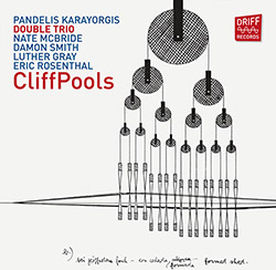Karayorgis / McBride / Smith / Gray / Rosenthal: CliffPools (Driff Records)