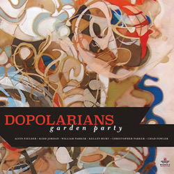 Dopolarians (William Parker / Kidd Jordan / Alvin Fielder / Chad Fowler / Christopher Parker / Kelle