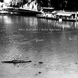 Durrant, Phil / Emil Karlsen: Grain (Noumenon)