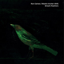 Caines, Ron / Martin Archer AXIS: Dream Feathers