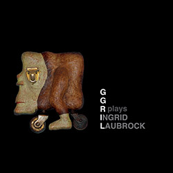 GGRIL: Plays Laubrock
