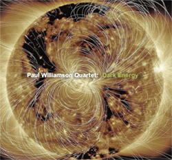Williamson, Paul Quartet (Williamson / Hoshino / Carbo / Henry): Dark Energy