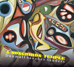 Dunmall / Sanchez / Sanders: A Songbirds Temple (FMR)