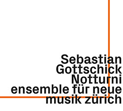 Gottschick, Sebastian : Notturni (ezz-thetics by Hat Hut Records Ltd)