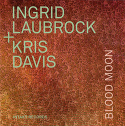 Laubrock, Ingrid / Kris Davis: Blood Moon