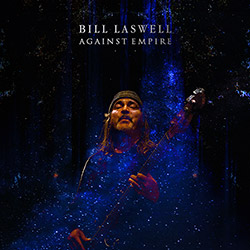 Laswell, Bill (incl. Pharoah Sanders / Herbie Hancock / Chad Smith): Against Empire