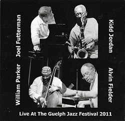 Jordan, Kidd / Joel Futterman / William Parker / Alvin Fielder : Live At The Guelph Jazz Festival 20
