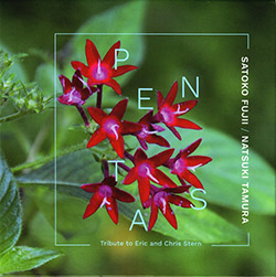 Fujii, Satoko / Natsuki Tamura: Pentas: Tribute to Eric and Chris Stern (Not Two)