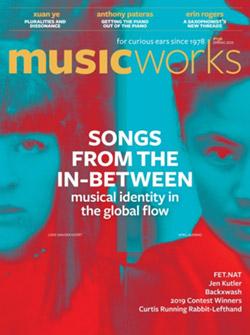 Musicworks: #136 Spring 2020 [MAGAZINE + CD]