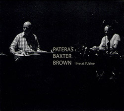 Pateras / Baxter / Brown: Live At L'Usine