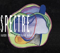Charles, Xavier / Bertrand Gauguet: Spectre (Akousis Records)