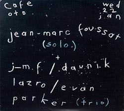 Foussat, Jean-Marc / Daunik Lazro / Evan Parker: Cafe OTO 2020 [2 CDs]
