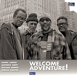 Carter, Daniel / Matthew Shipp / William Parker / Gerald Cleaver : Welcome Adventure! Vol. 1 (577)