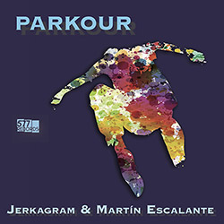 Jerkagram / Martin Escalante : Parkour