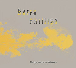 Barre Phillips: Thirty Years In Between (Victo)
