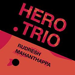 Mahanthappa, Rudresh: Hero Trio [VINYL]