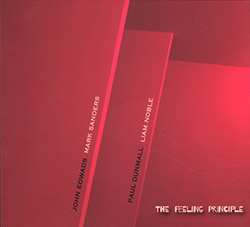 Dunmall, Paul / Liam Noble / John Edwards / Mark Sanders: The Feeling Principle