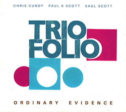 Triofolio (Chris Cundy / Paul K. Scott / Saul Scott): Ordinary Evidence (FMR)