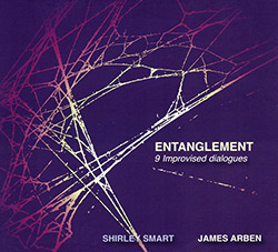 Smart, Shirley / James Arben: Entanglement: 9 Improvised Dialogues