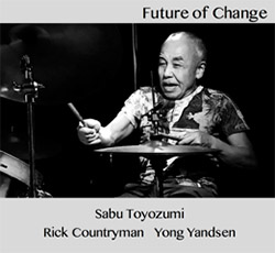 Toyozumi / Yandsen / Countryman: Future of Change (ChapChap Records)