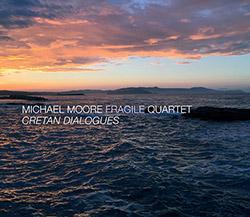 Fragile Quartet (Moore / Fraanje / van der Feen / Hemingway): Cretan Dialogues