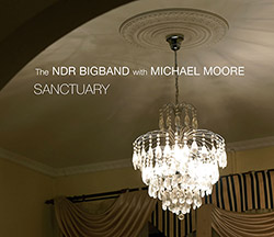 Moore, Michael / NDR Bigband: Sanctuary