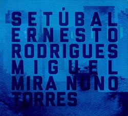 Rodrigues / Torres / Mira: Setubal (Creative Sources)