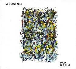 Pau Nasim (Lopez-Palacios / Serra): Alusion (Creative Sources)