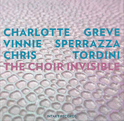 Greve, Charlotte / Vinnie Sperrazza / Chris Tordini: The Choir Invisible