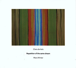 de Asis, Clara / Mara Winter: Repetition Of The Same Dream